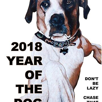 The Year of the Dog 2018 by donnaroderick