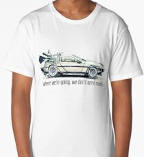 where we're going, we don't need roads Long T-Shirt