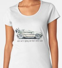 where we're going, we don't need roads Women's Premium T-Shirt
