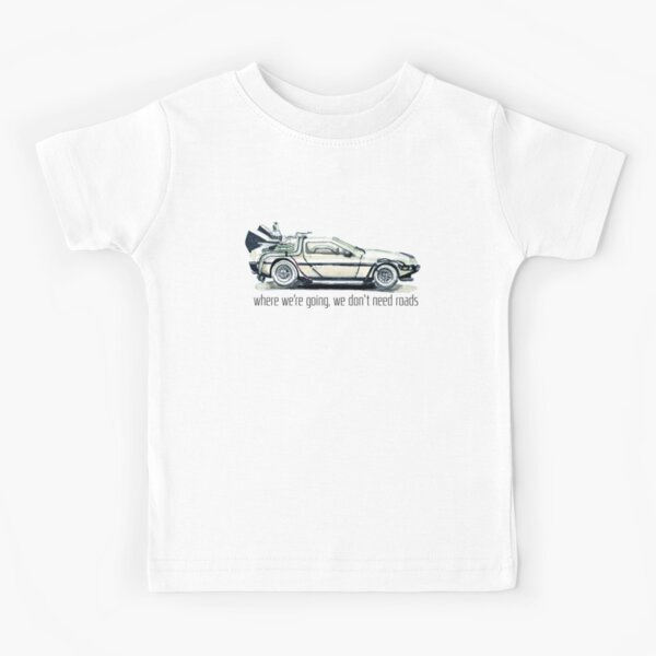 where we're going, we don't need roads Kids T-Shirt