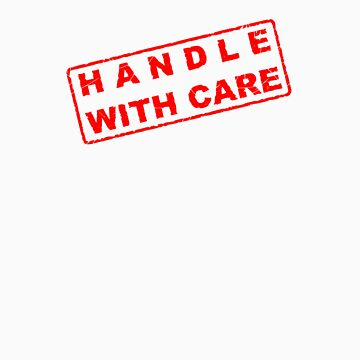handle with care by macromagnon