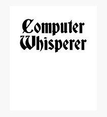 computer whisperer T-shirt Photographic Print