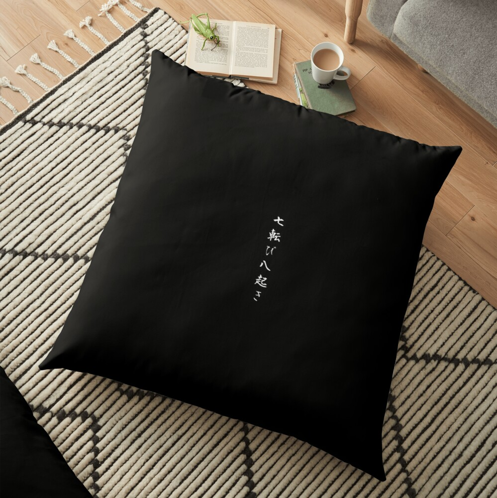 Fall seven times get up eight Japanese proverb for hope, inspiration, and motivation! Floor Pillow