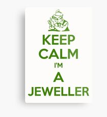 Keep calm, I'm a jeweller.  Metal Print