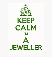 Keep calm, I'm a jeweller.  Photographic Print