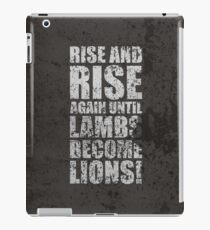 Rise and Rise again Until Lambs Become Lions - Inspirational quotes iPad Case/Skin