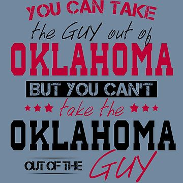 You can't take the Oklahoma out of the guy by Sregge