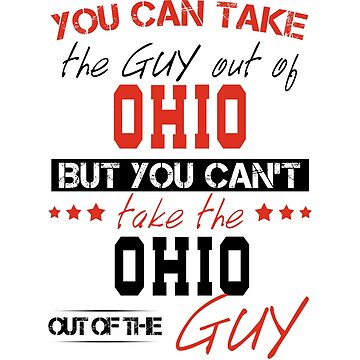 You can't take the Ohio out of the guy by Sregge