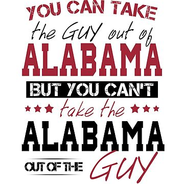 You can't take the Alabama out of the guy by Sregge