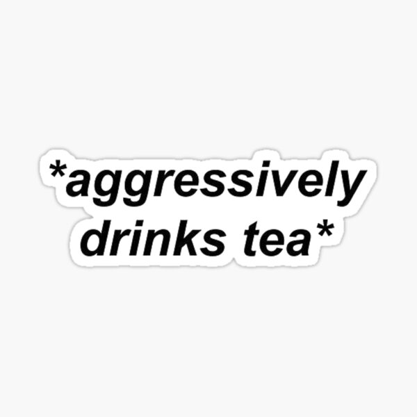 Trinkt aggressiv Tee Sticker