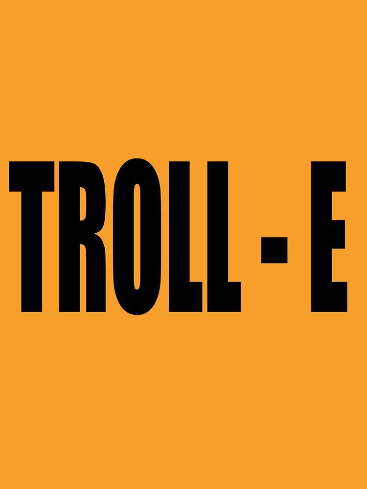 TROLL - E  T-Shirt by swissman