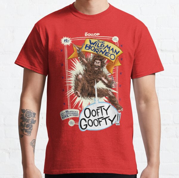 DOLLOP - Oofty Goofty Classic T-Shirt