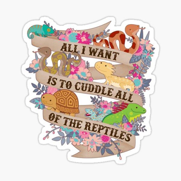 Cuddle All Of The Reptiles Sticker