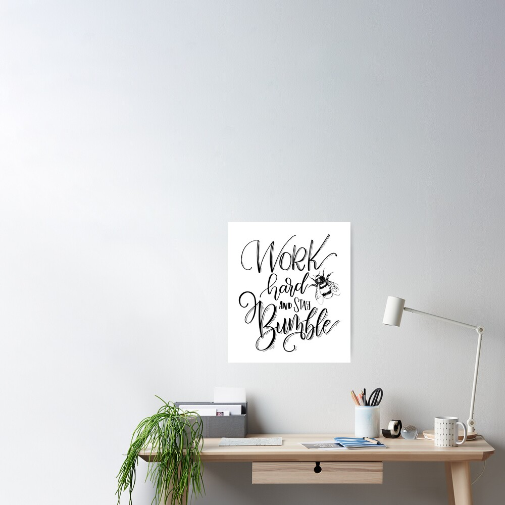 Work Hard And Stay Bumble Poster