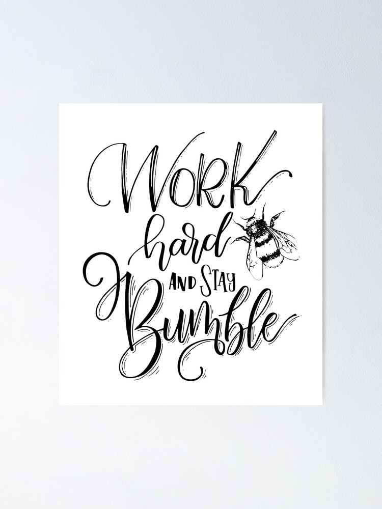 Alternate view of Work Hard And Stay Bumble Poster