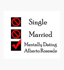 Mentally Dating Alberto Rosende Photographic Print