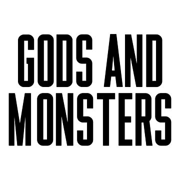 Gods And Monsters by ARTP0P