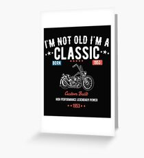 65th Birthday Design - Im Not Old Im A Classic Custom Built 1953  Greeting Card