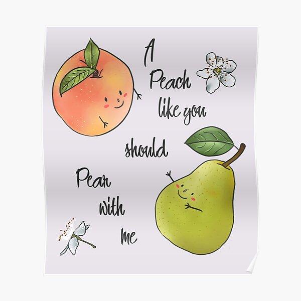 Every peach a pear Poster