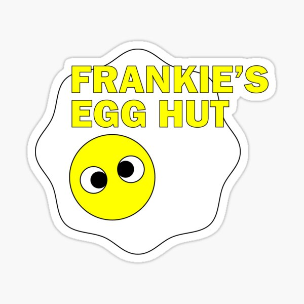 FRANKIE'S EGG HUT  Sticker