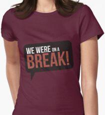 We Were On A Break - Friends T-Shirt
