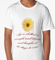 She Is Clothed With Strength And Dignity Proverbs 31:25 Long T-Shirt