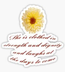 She Is Clothed With Strength And Dignity Proverbs 31:25 Sticker