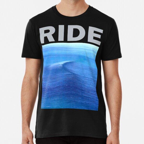 Ride - Nowhere Premium T-Shirt