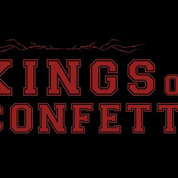 Kings of Confetti Shirts by godwintorres