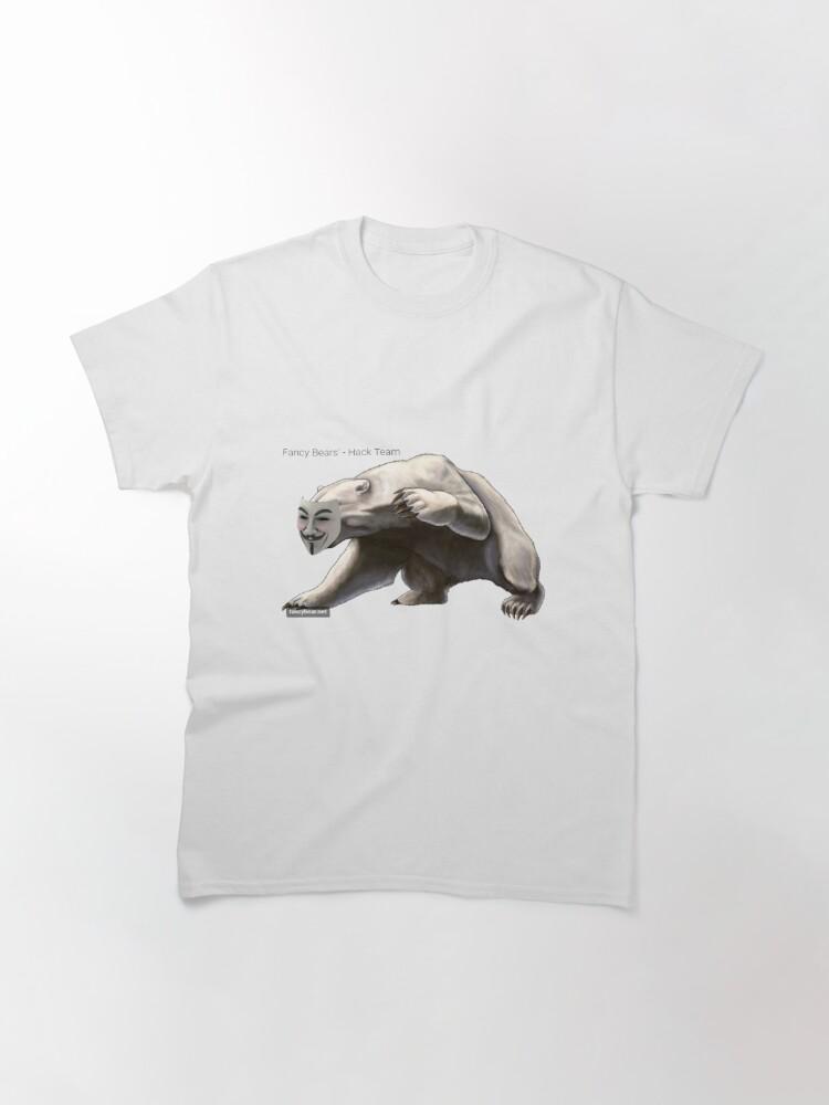 Alternate view of FANCY BEARS' Hack Team #FANCY #BEARS #Hack #Team #FANCYBEARS #HackTeam #FANCYBEARSHackTeam Classic T-Shirt