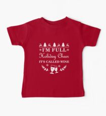 I'm Full Of Holiday Cheer It's Called Wine Christmas Baby Tee