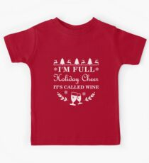 I'm Full Of Holiday Cheer It's Called Wine Christmas Kids Tee