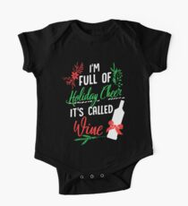 I'm Full Of Holiday Cheer It's Called Wine Drinker Gift One Piece - Short Sleeve