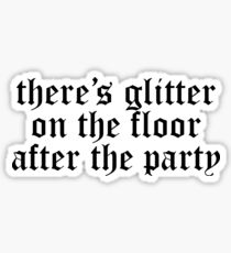 Taylor Swift - There's Glitter On The Floor Sticker