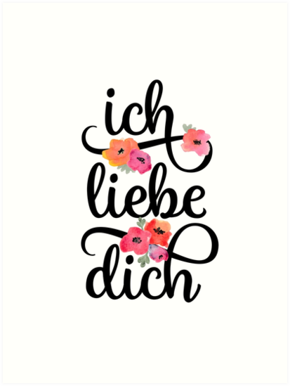 German Ich Liebe Dich I Love You Floral Typography Art