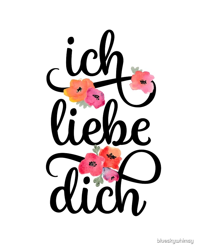 German Ich Liebe Dich I Love You Floral Typography by blueskywhimsy