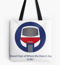 Please stand clear of where the door used to be. Tote Bag