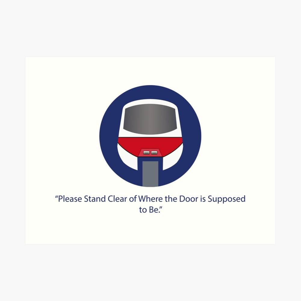 Please stand clear of where the door used to be. Art Print