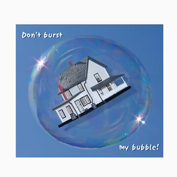 Don't burst my bubble. by tumbusch