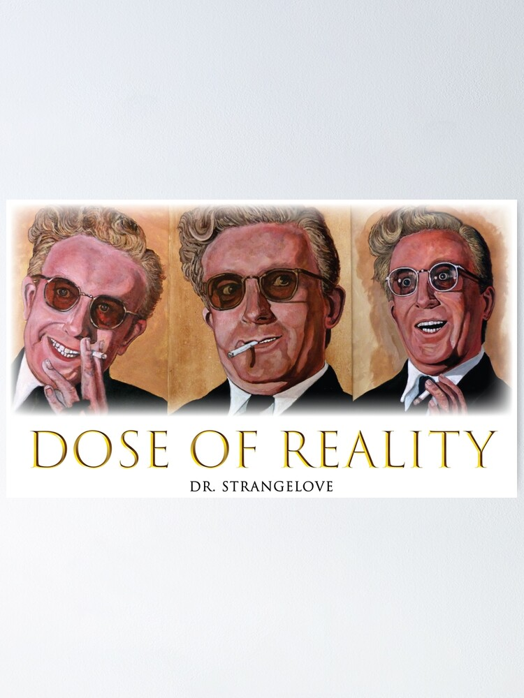 Alternate view of Dose of Reality Poster