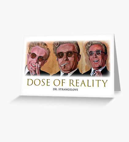 Dose of Reality Greeting Card