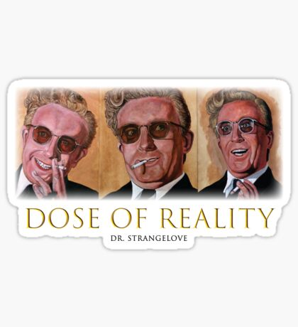 Dose of Reality Sticker