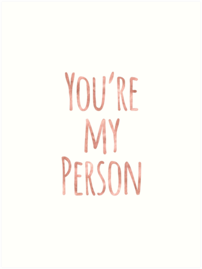 \'Rose Gold You\'re My Person Friend Quote\' Art Print by whimseydesigns