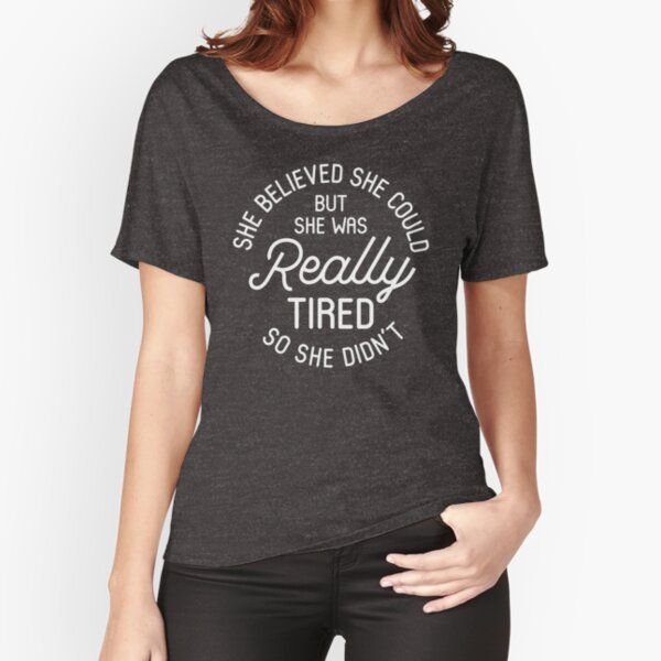 But She was Tired Youth T-Shirt Expression Tees She Believed She Could