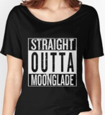 Straight outta Moonglade Women's Relaxed Fit T-Shirt
