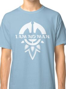 I Am No Man Classic T-Shirt