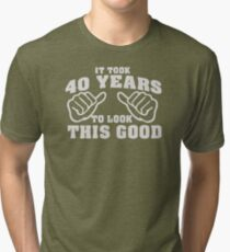 AMAZING LK177 It Took 40 Years To Look This Good 40th Birthday Best Trending Tri-blend T-Shirt