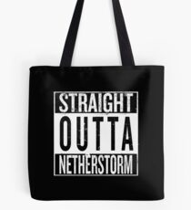 Straight outta Netherstorm Tote Bag