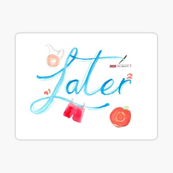 LATER Sticker