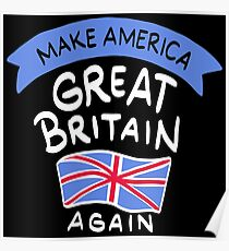 Make America Great Britain Again - Funny Trump Pun Gift Poster